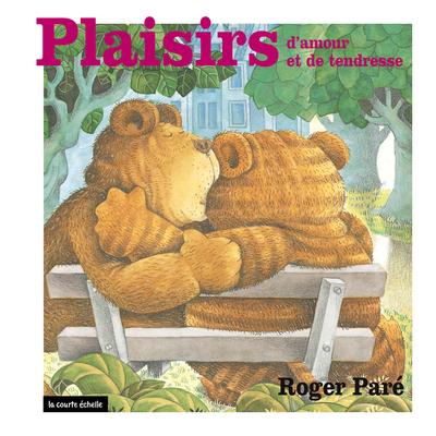 Plaisirs d'amour et de tendresse - Simone Leroux Roger Paré Roger Paré - La courte échelle - 9782890212244