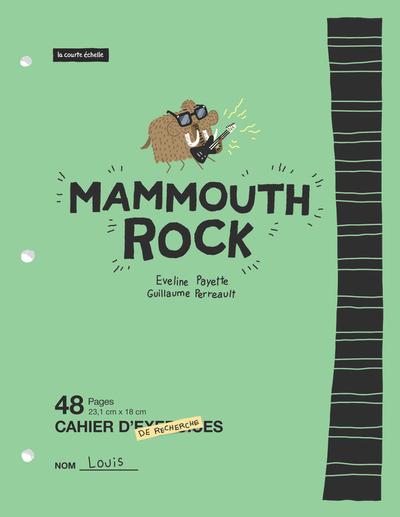 Mammouth rock - Eveline Payette   - La courte échelle -