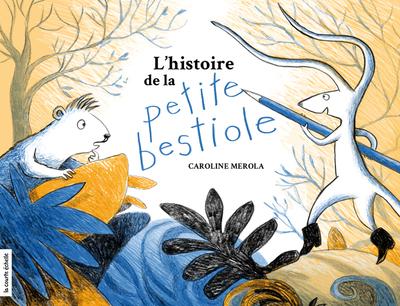 L'histoire de la petite bestiole - Caroline Merola Caroline Merola Caroline Merola Caroline Merola - La courte échelle - 9782897740276