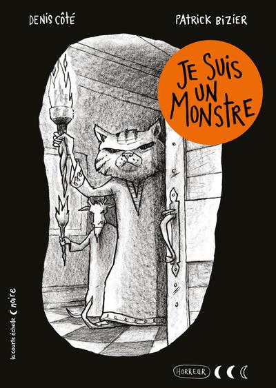 Je suis un monstre - Denis Côté Denis Côté   - La courte échelle - 9782897740245