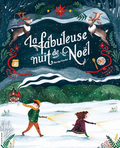 La fabuleuse nuit de Noël - Carole Tremblay Carole Tremblay Marilyn Faucher Carole Tremblay   - La courte échelle -