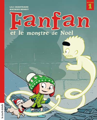 Fanfan et le monstre de Noël - Lili Chartrand Mathieu Benoit - La courte échelle - 9782896959976
