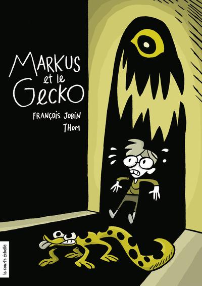 Markus et le gecko - François Jobin   - La courte échelle -