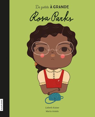 Rosa Parks - Lisbeth Kaiser - Marta Antelo - La courte échelle - 9782897741464