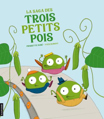 La saga des trois petits pois - Pierrette Dubé Pierrette Dubé Mathieu Labrecque - La courte échelle - 9782897741990