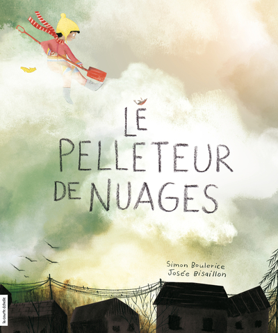 Le pelleteur de nuages - Carole Tremblay Esther Villardón Christine Nadeau Lou Beauchesne Olivier Simard Sandra Dumais Caroline Merola Pierrette Dubé Louise Leblanc Jean Lemieux Simon Boulerice   - La courte échelle -