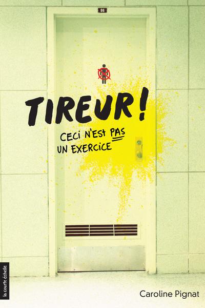Tireur! - Susin Nielsen Olivier Simard Caroline Pignat   - La courte échelle -