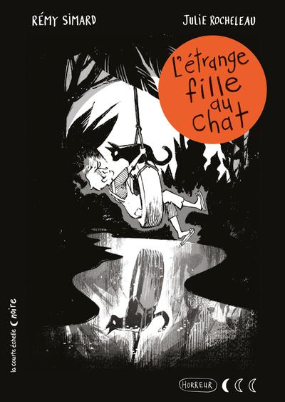 L'étrange fille au chat - Rémy Simard   - La courte échelle -