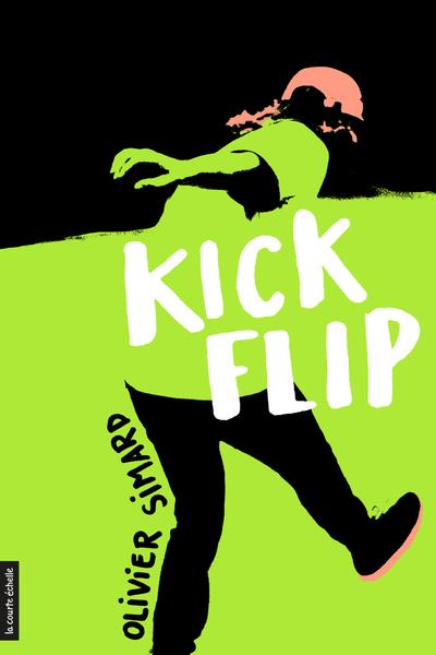 Kickflip - Susin Nielsen Olivier Simard   - La courte échelle -