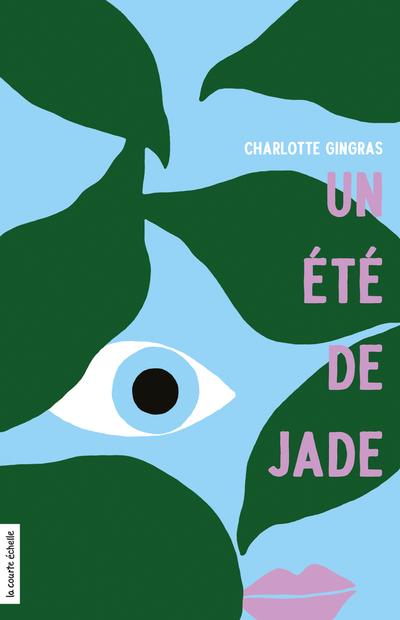 Un été de Jade - Charlotte Gingras Charlotte Gingras Gérard DuBois - La courte échelle - 9782890216655