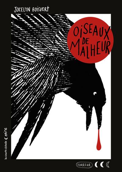 Oiseaux de malheur - Andrée Poulin Alain Raimbault Jocelyn Boisvert Michèle Théorêt - La courte échelle -