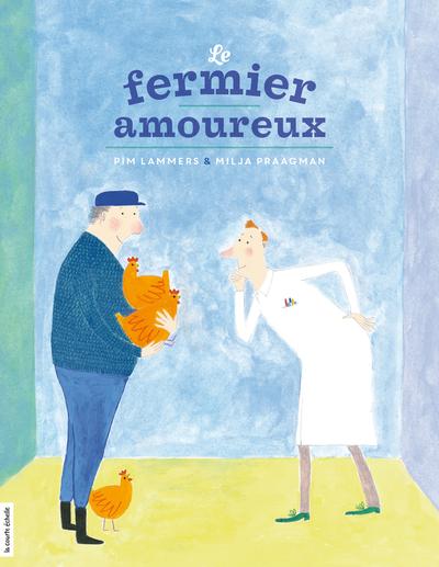 Le fermier amoureux - Alain Raimbault Jocelyn Boisvert François Blais Charlotte Gingras Gilles Tibo Pim Lammers   - La courte échelle -