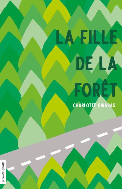 La fille de la forêt - Charlotte Gingras Gérard DuBois - La courte échelle - 9782890216655
