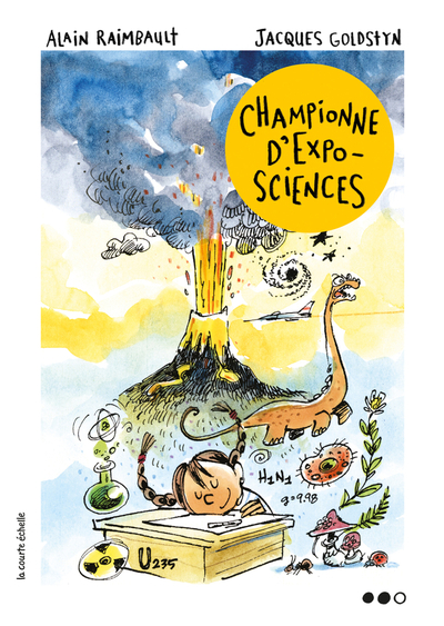 Championne d'Expo-sciences - Elise Gravel Denis Côté María Isabel Sánchez Vegara María Isabel Sánchez Vegara Shari Green Pierrette Dubé Julie Champagne Sandra Dumais Sylvie Desrosiers Elise Gravel María Isabel Sánchez Vegara María Isabel Sánchez Vegara Andrée Poulin Virginie Beauregard D. Jean-Christophe Réhel Alain Raimbault   - La courte échelle -