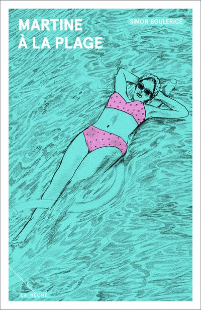 Martine à la plage - Nadia Essadiqi  VioleTT Pi Simon Boulerice   - La Mèche - 9782897070922