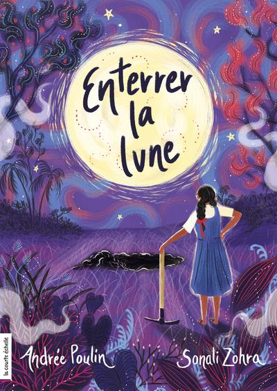 Enterrer la lune - Andrée Poulin Michèle Théorêt - La courte échelle -