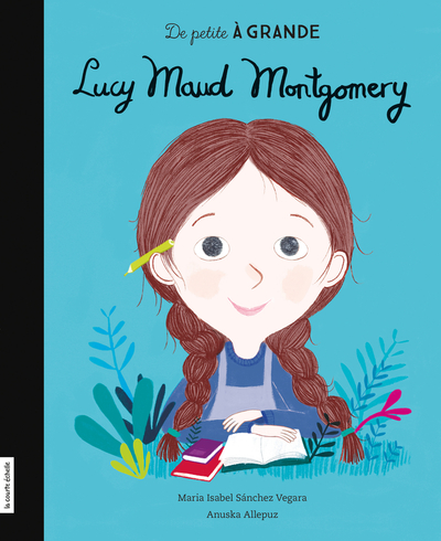 Lucy Maud Montgomery - Elise Gravel Maria Isabel Sánchez Vegara Maria Isabel Sánchez Vegara   - La courte échelle - 9782896957996