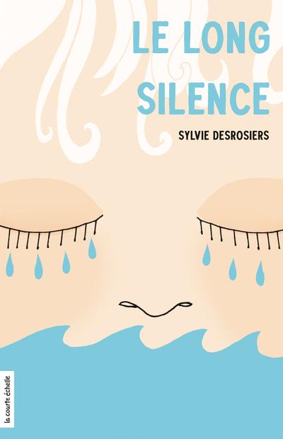 Le long silence - Sylvie Desrosiers Daniel Sylvestre - La courte échelle - 9782890210738