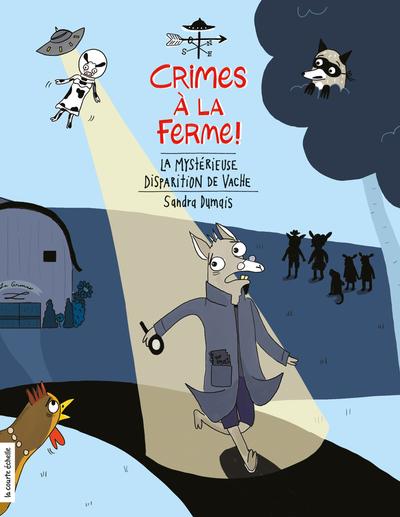La mystérieuse disparition de Vache - Elise Gravel Pierrette Dubé Julie Champagne Sandra Dumais Milja Praagman - La courte échelle - 9782897742294