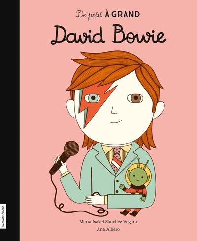 PRÉVENTE - David Bowie - Elise Gravel Denis Côté Maria Isabel Sánchez Vegara   - La courte échelle - 9782897742355