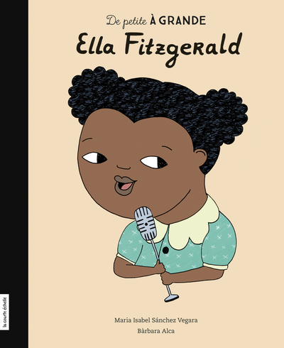 PRÉVENTE - Ella Fitzgerald - Elise Gravel Denis Côté Maria Isabel Sánchez Vegara Maria Isabel Sánchez Vegara   - La courte échelle - 9782897742157