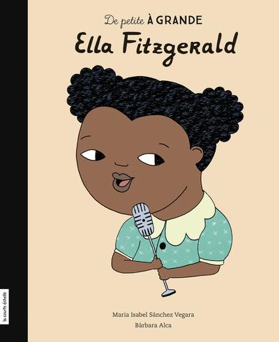 Ella Fitzgerald - Richard Houde Maria Isabel Sánchez Vegara Maria Isabel Sánchez Vegara Marion Arbona - La courte échelle - 9782896513895