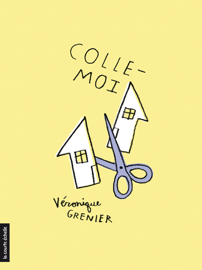 Colle-moi - Véronique Grenier   - La courte échelle - 9782897742300