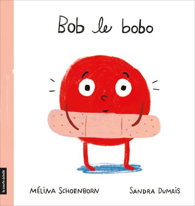 Bob le bobo - Mélina Schoenborn   - La courte échelle -