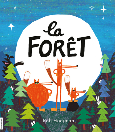 La forêt - Anne Renaud Rob Hodgson   - La courte échelle -