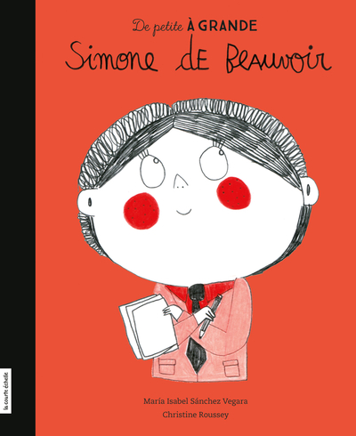 Simone de Beauvoir - Alexandre Côté-Fournier María Isabel Sánchez Vegara   - La courte échelle - 9782897742355