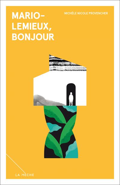 Mario-Lemieux, bonjour - Jean-Michel Fortier Sarah Bertrand-Savard Michèle Nicole Provencher   - La Mèche - 9782897070564