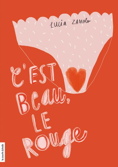 C'est beau, le rouge - Danielle Chaperon François Gravel Julie Massy Lucia Zamolo Baptiste Amsallem - La courte échelle - 9782897743338