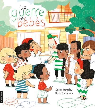 La guerre des bébés - Simon Boulerice Carole Tremblay Pascale Bonenfant - La courte échelle - 9782897741723