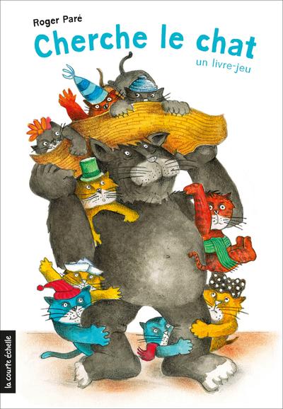 PRÉVENTE - Cherche le chat - Roger Paré   - La courte échelle -