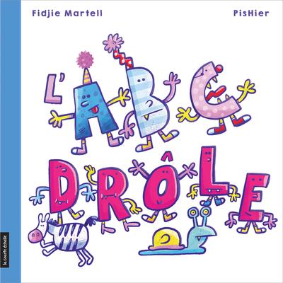 L'ABC drôle - Fidjie Martell -  PisHier - La courte échelle - 9782897744045