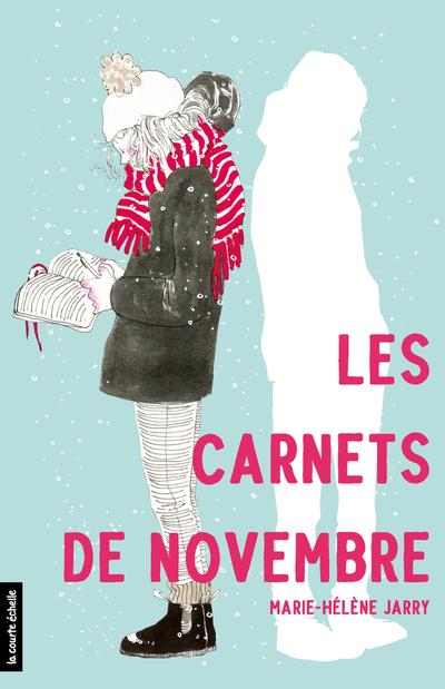 Les carnets de novembre - Marie-Hélène Jarry   - La courte échelle -
