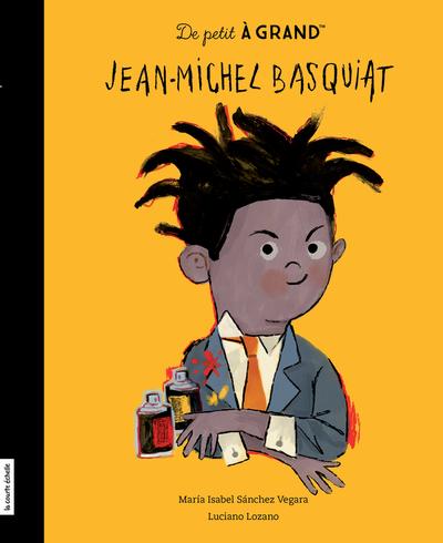Jean-Michel Basquiat - María Isabel Sánchez Vegara   - La courte échelle -