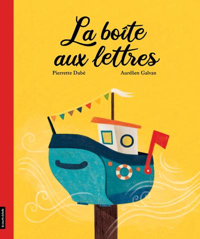 La boîte aux lettres - Pierrette Dubé   - La courte échelle - 9782897742713